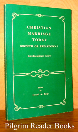 Image for Christian Marriage Today. Growth or Breakdown? Interdisciplinary Essays.