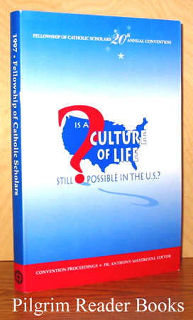 Image for Is a Culture of Life Still Possible in the US? Proceedings for the Twentieth Convention of the Fellowship of Catholic Scholars: Washington, DC. 1997.