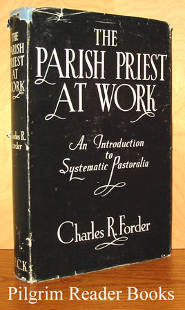 Image for The Parish Priest At Work: An Introduction to Systematic Pastoralia..