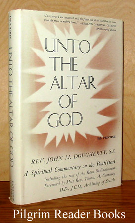 Image for Unto the Altar of God, A Spiritual Commentary on the Pontifical.