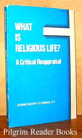 Image for What Is Religious Life? A Critical Reappraisal.