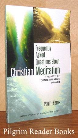 Image for Frequently Asked Questions about Christian Meditation, the Path of Contemplative Prayer.