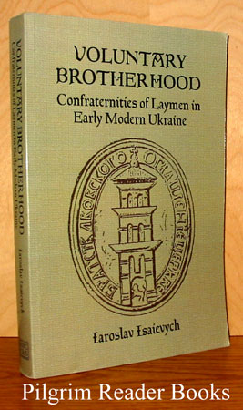 Image for Voluntary Brotherhood: Confraternities of Laymen in Early Modern Ukraine.