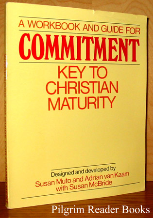 Image for A Workbook and Guide for Commitment: Key to Christian Maturity.