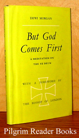 Image for But God Comes First; A Meditation on the Te Deum.