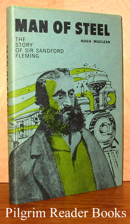 Image for Man of Steel: The Story of Sir Sandford Fleming.