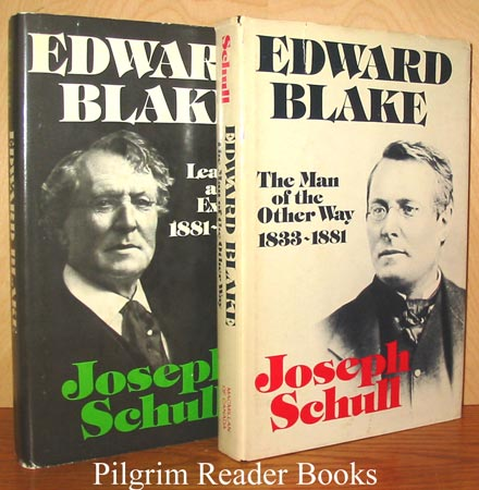 Image for Edward Blake: The Man of the Other Way 1833-1881, Leader and Exile 1881-1912. Two volumes.