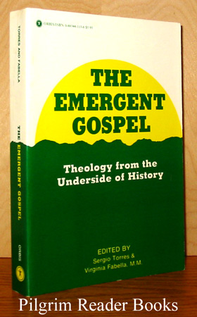 Image for The Emergent Gospel: Theology from the Underside of History.