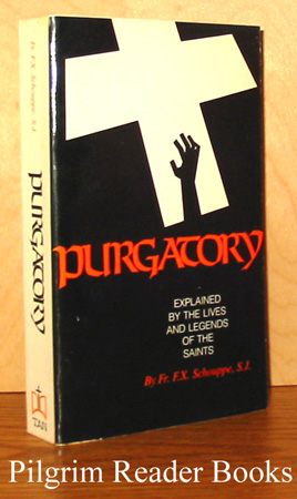 Image for Purgatory, Explained by the Lives and Legends of the Saints.
