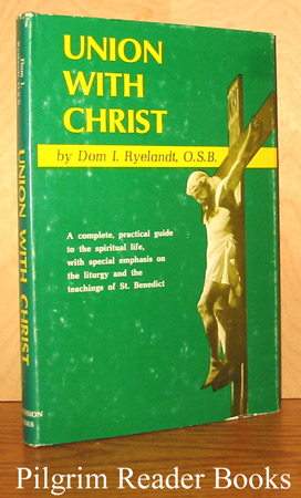 Image for Union With Christ: Benedictine and Liturgical Spirituality.