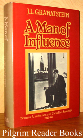 Image for A Man of Influence: Norman A. Robertson and Canadian Statecraft 1929-68.