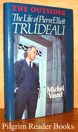Image for The Outsider: The Life of Pierre Elliott Trudeau