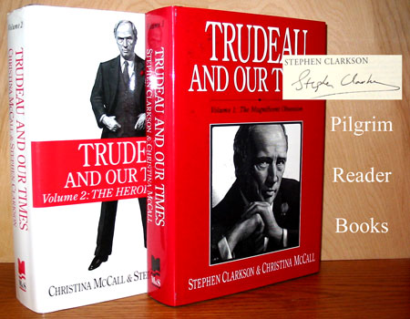 Image for Trudeau and Our Times. Volume 1 - The Magnificent Obsession, Volume 2 - The Heroic Delusion.