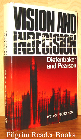 Image for Vision and Indecision: Diefenbaker and Pearson.