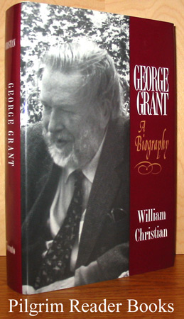 Image for George Grant: A Biography.