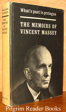 Image for What's Past Is Prologue: The Memoirs of the Right Honourable Vincent Massey, CH.