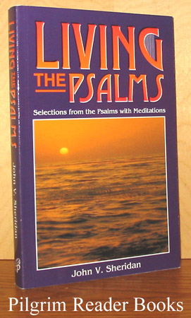 Image for Living the Psalms; Selections from the Psalms with Meditations.