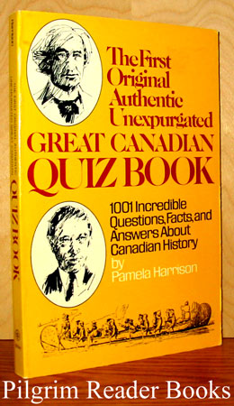 Image for The First Original Authentic Unexpurgated Great Canadian Quiz Book.