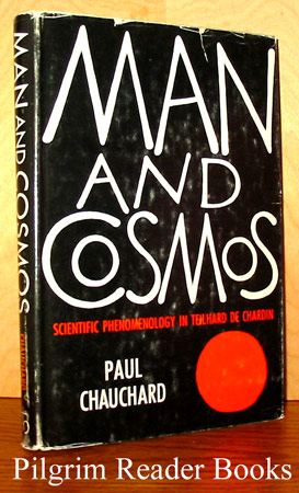 Image for Man and Cosmos, Scientific Phenomenology in Teilhard de Chardin.