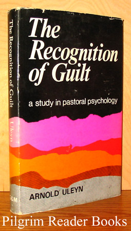 Image for The Recognition of Guilt: A Study in Pastoral Psychology.