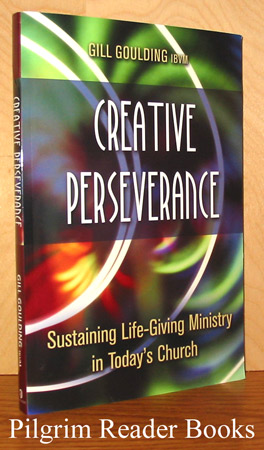 Image for Creative Perseverance, Sustaining Life-Giving Ministry in Today's Church