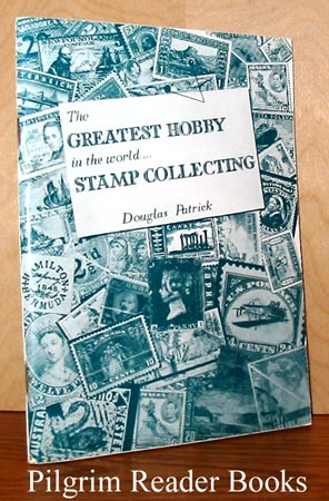 Image for The Greatest Hobby in the World . . . Stamp Collecting.