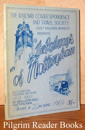 Image for The Railways of Nottingham: An Exhibition Covering 130 years (1839-1969).