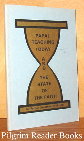 Image for Papal Teaching Today and the State of the Faith.