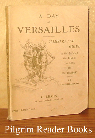 Image for A Day at Versailles: Illustrated Guide to the Palace, Museum, Park and the Trianons.
