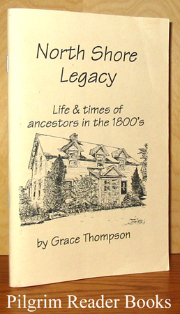Image for North Shore Legacy, Life and Times of Ancestors in the 1800's.
