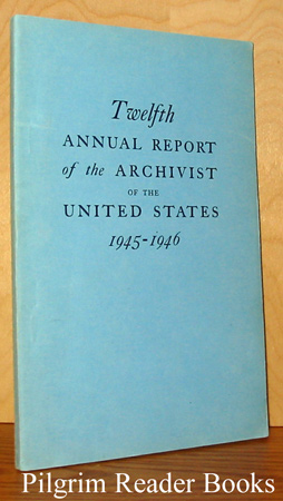 Image for Twelfth Annual Report of the Archivist of the United States for the Year Ending June 30, 1946