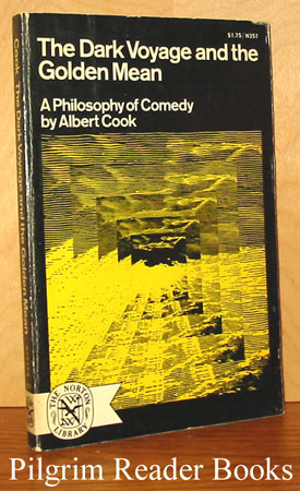 Image for The Dark Voyage and the Golden Mean: A Philosophy of Comedy.