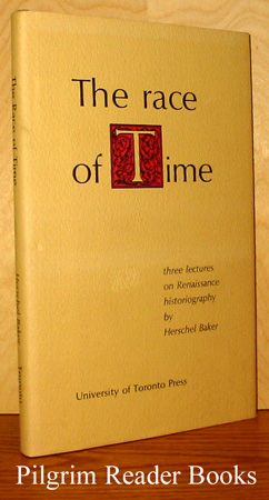 Image for The Race of Time: Three Lectures on Rennaissance Historiography.