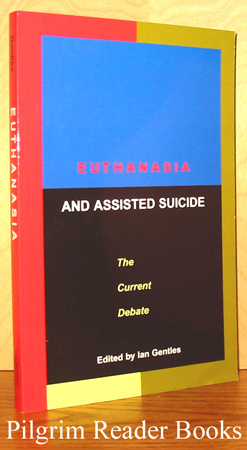 Image for Euthanasia and Assisted Suicide, The Current Debate.