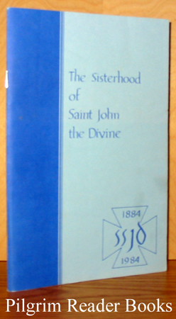 Image for The Sisterhood of Saint John the Divine, 1884-1984.