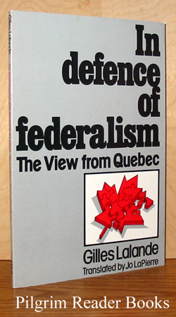 Image for In Defence of Federalism, A View from Quebec.