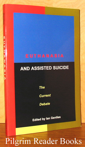Image for Euthanasia and Assisted Suicide: The Current Debate.