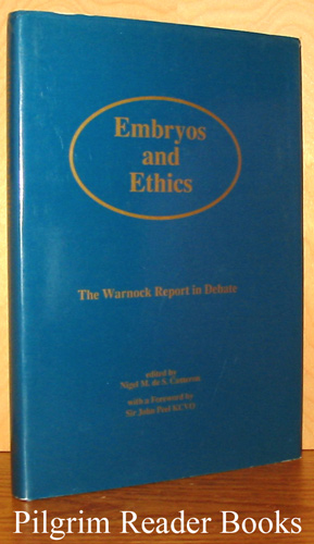 Image for Embryos and Ethics: The Warnock Report in Debate.
