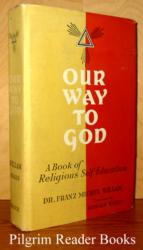 Image for Our Way to God; a Book of Religious Self-Education.