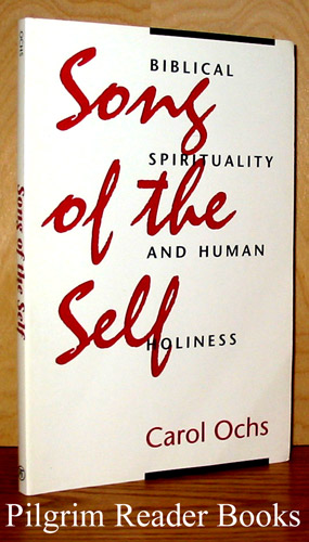 Image for Song of the Self: Biblical Spirituality and Human Holiness.