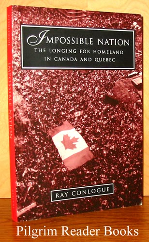 Image for Impossible Nation: The Longing for Homeland in Canada and Quebec.