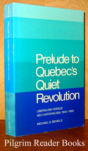 Image for Prelude to Quebec's Quiet Revolution: Liberalism versus Neo-Nationalism, 1945-1960.