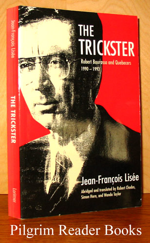 Image for The Trickster: Robert Bourassa and Quebecers, 1990-1992.