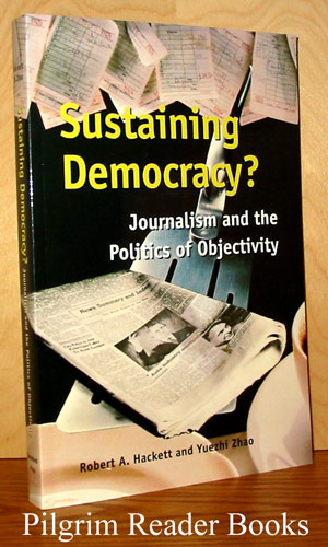Image for Sustaining Democracy? Journalism and the Politics of Objectivity.