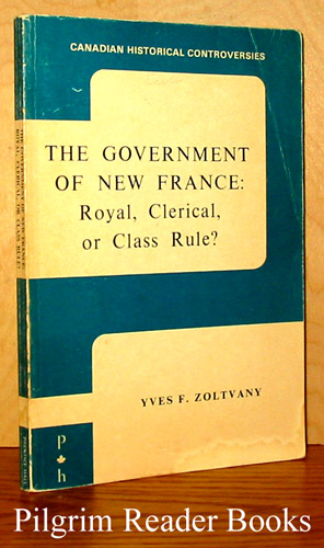 Image for The Government of New France: Royal, Clerical, or Class Rule?