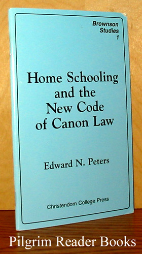 Image for Home Schooling and the New Code of Canon Law (Brownson Studies 1).