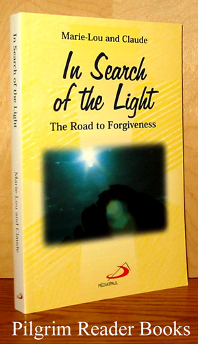 Image for In Search of the Light, The Road to Forgiveness