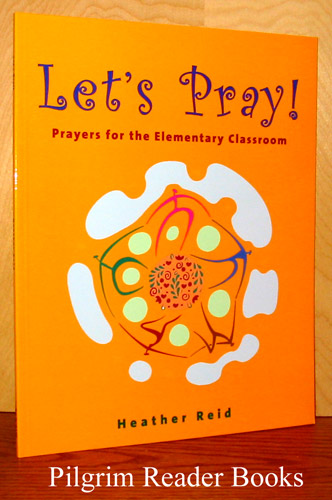 Image for Let's Pray! Prayers for the Elementary Classroom