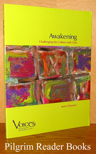 Image for Awakening, Challenging the Culture with Girls (Voices: Nurturing the Spirituality of Girls)