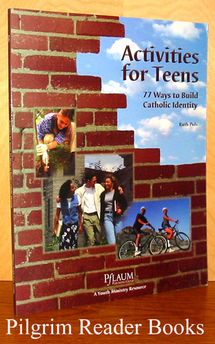 Image for Activities for Teens, 77 Ways to Build Catholic Identity